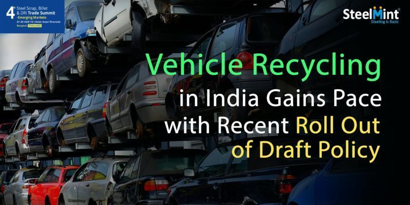 Vehicle Recycling in India Gains Pace with Recent Roll Out of Draft Policy